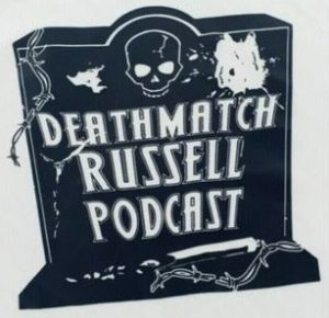 Deathmatch Russell Podcast