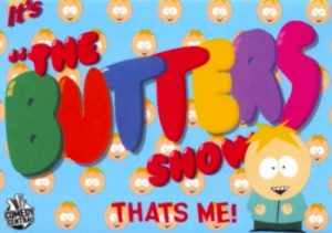 Click the image to hear the Butters theme song